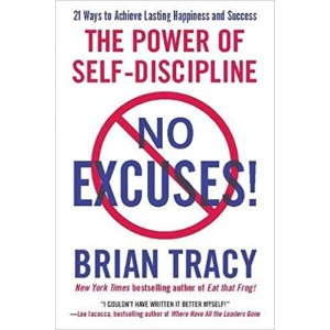 No Excuses!: The Power of Self-Discipline Paperback – March 22, 2011