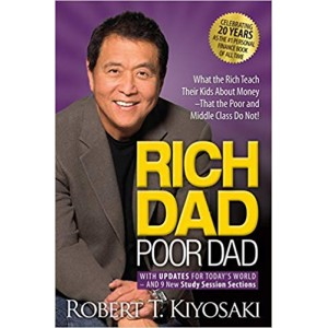 Rich Dad Poor Dad: What the Rich Teach Their Kids About Money That the Poor and Middle Class Do Not! Mass Market